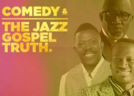 Comedy & The Jazz Gospel Truth