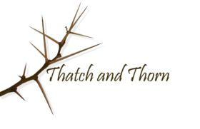 Thatch and Thorn