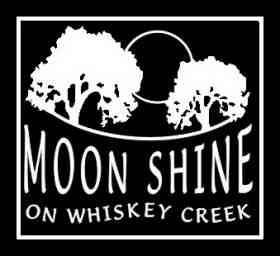Moon Shine on Whiskey Creek