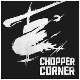 Chopper Corner